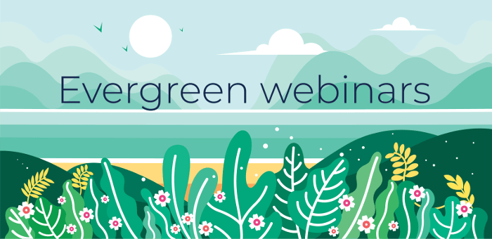 The complete guide to evergreen webinars